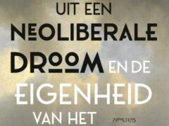 Gabriël van den Brink, Ruw ontwaken uit de neoliberale droom, Prometheus 2020, 352 blz.